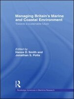 Managing Britain's Marine And Coastal Environment: Towards A Sustainable Future