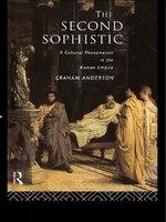 The Second Sophistic: A Cultural Phenomenon in the Roman Empire
