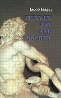 Pliny on Art and Society: The Elder Pliny's Chapters On The History Of Art