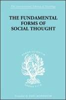 The Fundamental Forms Of Social Thought: An Essay In Aid Of Deeper Understanding Of History Of Ideas