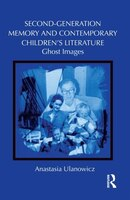Second-generation Memory And Contemporary Children?s Literature: Ghost Images