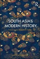 South Asia?s Modern History: Thematic Perspectives
