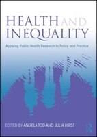 Health And Inequality: Applying Public Health Research To Policy And Practice