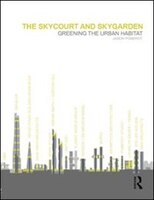 The Skycourt And Skygarden: Greening The Urban Habitat