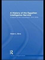 The Egyptian Intelligence Service: A History Of The Mukhabarat, 1910-2009