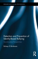 Detection And Prevention Of Identity-based Bullying: Social Justice Perspectives
