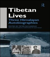 Tibetan Lives: Three Himalayan Autobiographies