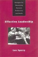 Effective Leadership: Strategies For Maximizing Executive Productivity And Health