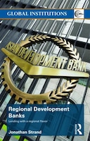 Regional Development Banks: Lending with a Regional Flavor