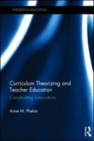 Curriculum Theorizing And Teacher Education: Complicating Conjunctions