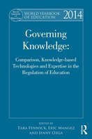 World Yearbook Of Education 2014: Governing Knowledge: Comparison, Knowledge-based Technologies And Expertise In The Regulation Of