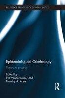 Epidemiological Criminology: Theory To Practice