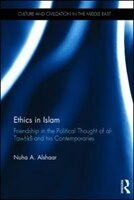 Ethics In Islam: Friendship In The Political Thought Of  Al-tawhidi And His Contemporaries