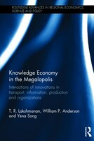 Knowledge Economy In The Megalopolis: Interactions Of Innovations In Transport, Information, Production And Organizations