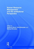 Human Resource Management And The Institutional Perspective: A Comparative Study of the Relationship between the Context and the F