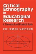 Critical Ethnography in Educational Research: A Theoretical and Practical Guide