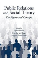 Public Relations and Social Theory: Key Figures and Concepts