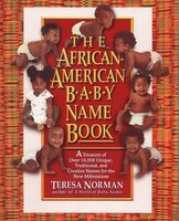 The African-american Baby Name Book: A Treasury Of Over 10,000 Unique, Traditional, And Creative Names For The New Millennium - Teresa Norman
