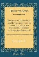 Beiträge zur Geschichte der Reformation und der Sitten Jener Zeit, mit Besonderem Hinblick auf Christoph Scheurl II: Nach - Franz Von Soden