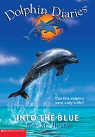 Dolphin Diaries #1: Into The Blue