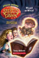 Secrets of Droon Special Edition #2: Wizard or Witch: Wizard or Witch