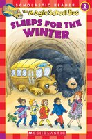 Scholastic Reader Level 2:  The Magic School Bus Sleeps for the Winter: Level 2