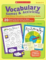 Vocabulary Games & Activities That Boost Reading and Writing Skills: 20 Super-Fun Activities to Make Your Students'