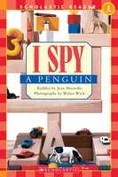 Scholastic Reader Level 1: I Spy A Penguin: Level 1