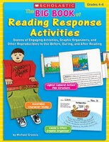 Big Book of Reading Response Activities: Dozens Of Engaging Activities, Graphic Organizers, And Other Reproducibles To Use Before,