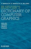 Elsevier's Dictionary of Computer Graphics: In English, German, French and Russian