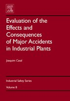 Evaluation Of The Effects And Consequences Of Major Accidents In Industrial Plants - Joaquim Casal