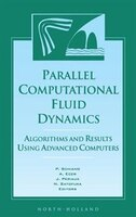 Parallel Computational Fluid Dynamics '96: Algorithms and Results Using Advanced Computers