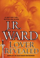 Lover Revealed: A Novel Of The Black Dagger Brotherhood