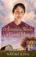 Amanda Weds A Good Man: One Big Happy Family, Book One