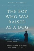 The Boy Who Was Raised As A Dog: And Other Stories From A Ch