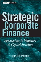 Strategic Corporate Finance: Applications in Valuation and Capital Structure