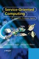 Service-Oriented Computing: Semantics, Processes, Agents