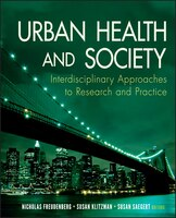 Urban Health and Society: Interdisciplinary Approaches to Research and Practice