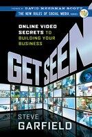 Get Seen: Online Video Secrets to Building Your Business