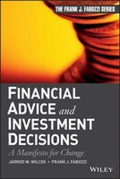 Financial Advice and Investment Decisions: A Manifesto for Change