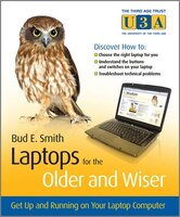 Laptops for the Older and Wiser: Get Up and Running on Your Laptop Computer
