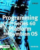 Programming for the Series 60 Platform and Symbian OS