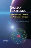 Nuclear Electronics: Superconducting Detectors and Processing Techniques