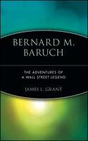 Bernard M. Baruch: The Adventures of a Wall Street Legend