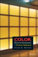 Color, Environment, and Human Response: An Interdisciplinary Understanding Of Color And Its Use As A Beneficial Element In The Des
