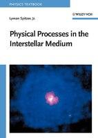 PHYSICAL PROCESSES IN THE INTERSTELLAR MEDIUM