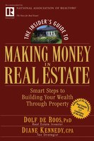 The Insiders Guide to Making Money in Real Estate: Smart