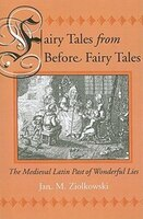 Fairy Tales from Before Fairy Tales: The Medieval Latin Past of Wonderful Lies