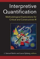 Interpretive Quantification: Methodological Explorations For Critical And Constructivist Ir