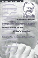 Crossing Unmarked Snow: Further Views on the Writer's Vocation